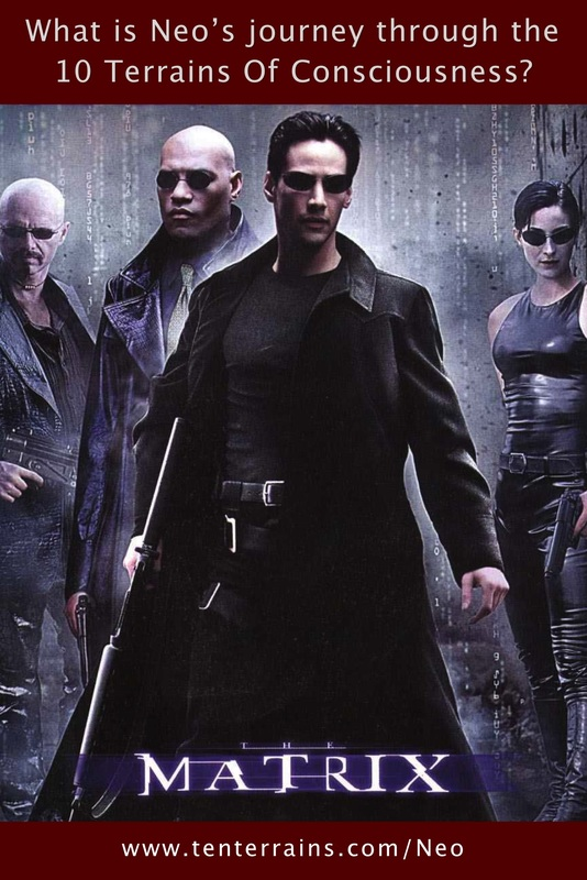Read this article to learn about Neo's journey through the 10 Terrains Of Consciousness, in 'The Matrix' movie.
