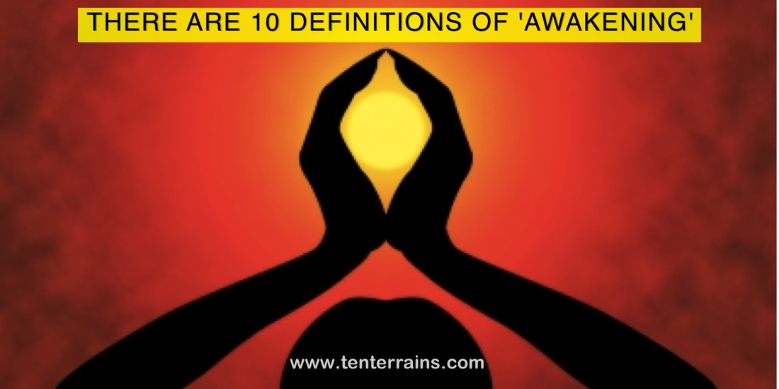 People think their definition of 'awakening' is the only one... It's not! It depends entirely on your Terrain Of Consciousness. Read this article to see what 'awakening' means at each Terrain. #TenTerrains #Consciousness #Awakening (www.tenterrains.com)